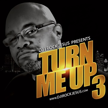 Turn Me Up 3 by DJ I Rock Jesus