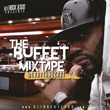 Evrythng Cost The Buffet Mixtape by DJ I Rock Jesus