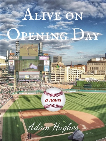 Adam Hughes : Alive on Opening Day