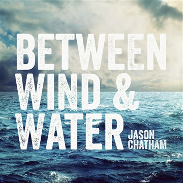 Between Wind and Water by Jason Chatham