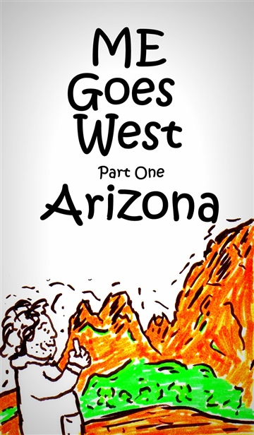 Patrick J. Reilly : ME Goes West! Part One: Arizona