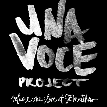 Volume One: Live At St. Matthew by Una Voce Project
