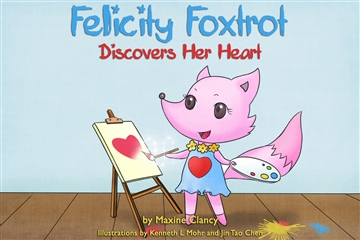 Felicity Foxtrot Discovers Her Heart by Maxine Clancy