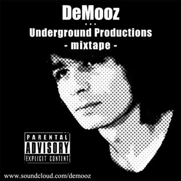 Underground Productions (free mixtape) by DeMooz