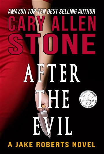 After the Evil – A Jake Roberts Novel by Cary Allen Stone
