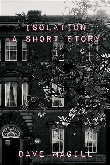 Isolation - A Short Story