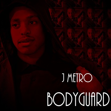 Bodyguard by J Metro