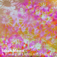 A History of Lights and Shadows by Sarah Masen
