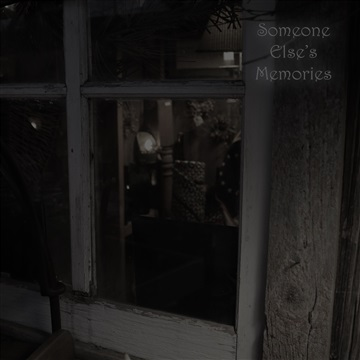 Someone Else's Memories by The Mad Poet