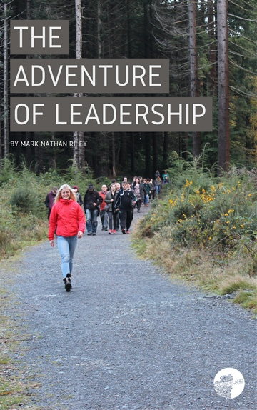 Mark Riley : The Adventure of Leadership
