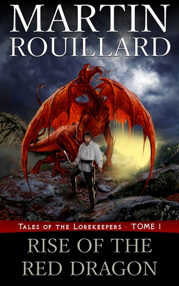 Martin Rouillard : Rise of the Red Dragon (Tales of the Lorekeepers, Tome 1)