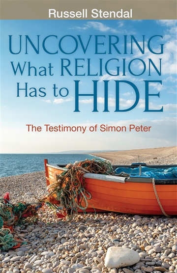 Russell M. Stendal : Uncovering What Religion Has to Hide