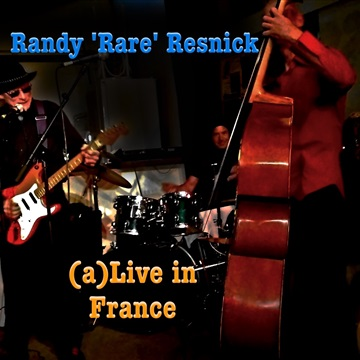 (a)Live in France, Volume I by Randy 'Rare' Resnick