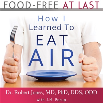 Food-Free at Last: How I Learned to Eat Air