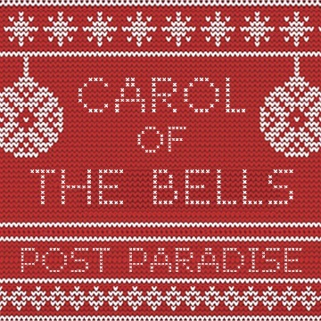 Post Paradise : Post Paradise  - Carol of The Bells