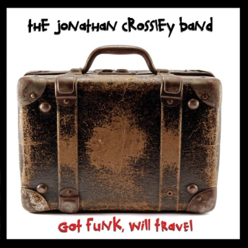 Jonathan Crossley : Got Funk, Will Travel