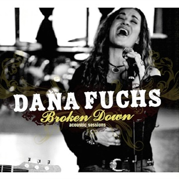 Dana Fuchs : Broken Down Acoustic Sessions