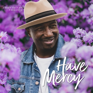 Have Mercy by Corey Tucker
