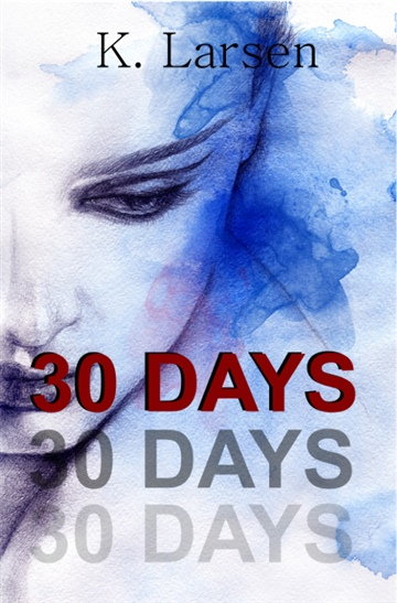 K. Larsen : 30 Days (book 1)