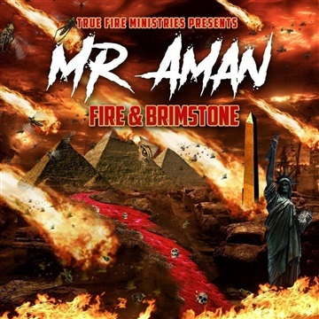 Mr. Aman: Fire & Brimstone by PROFFICY the Holy Ghostwriter