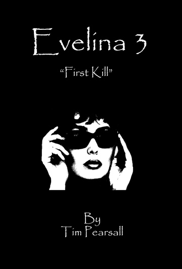 "Tim Pearsall : Evelina 3 - ""First Kill"""
