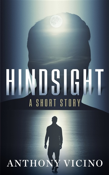 Hindsight by Anthony Vicino
