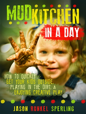 Jason Runkel Sperling : Mud Kitchen in a Day