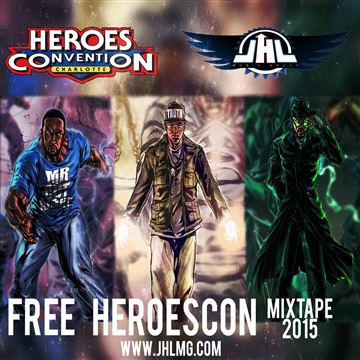 HeroesCon Mixtape 2015 by JUSTHIS LEAGUE Music Group