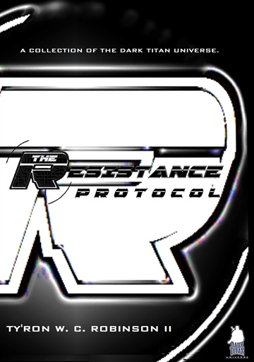 The Resistance Protocol by Ty'Ron W. C. Robinson II