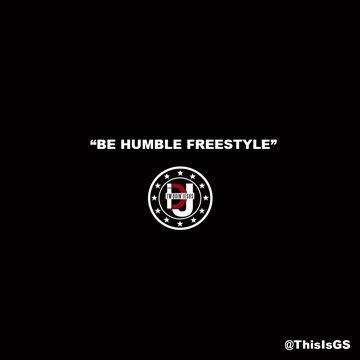 GS : GS - Be Humble Freestyle