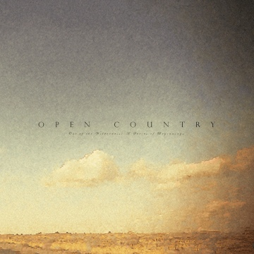 Open Country : Out of the Wilderness: A Series of Beginnings