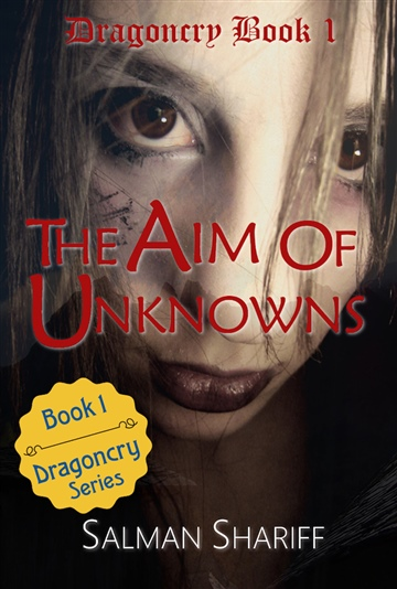 Salman Shariff : The Aim of Unknowns (Dragoncry Book 1)