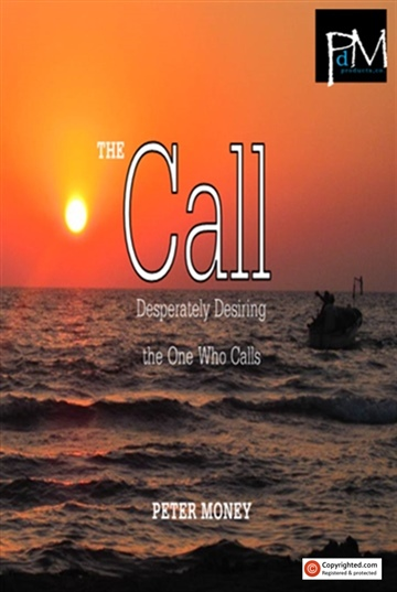 The Call : Desperately Desiring the One Who Calls