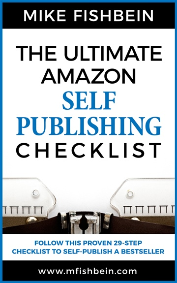 Mike Fishbein : The Ultimate Amazon Self Publishing Checklist