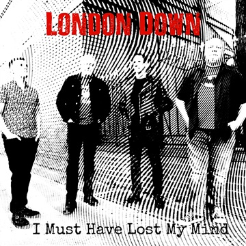 I Must Have Lost My Mind by London Down/The Raging Marys