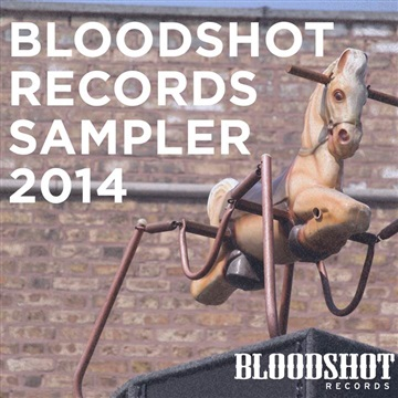 Bloodshot Records Sampler 2014 by Bloodshot Records