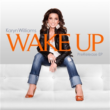 Karyn Williams : Wake Up, Karyn Williams