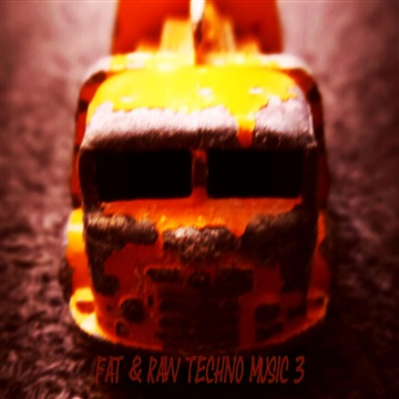 Fat & Raw Techno Music 3 by Various Artists