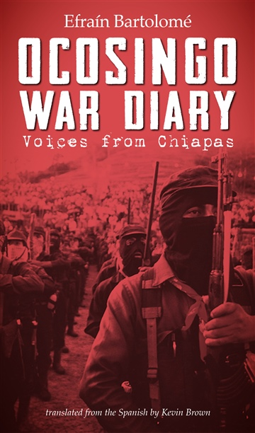 Kevin Brown : Ocosingo War Diary: Voices from Chiapas