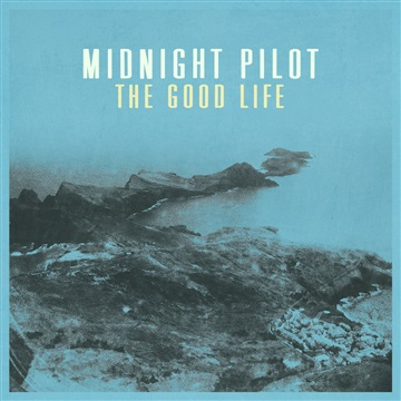 Midnight Pilot : The Good Life