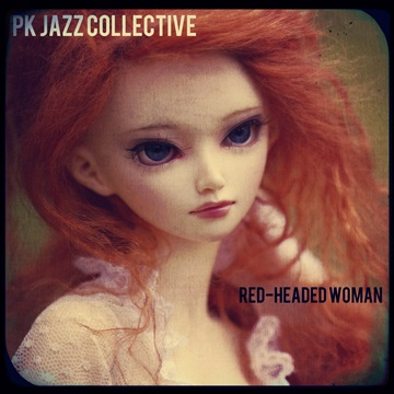 Red-Headed Woman by Pk jazz Collective
