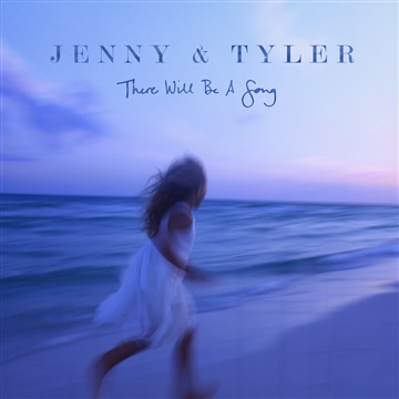 Jenny & Tyler : There Will Be A Song (5-Song Sampler)