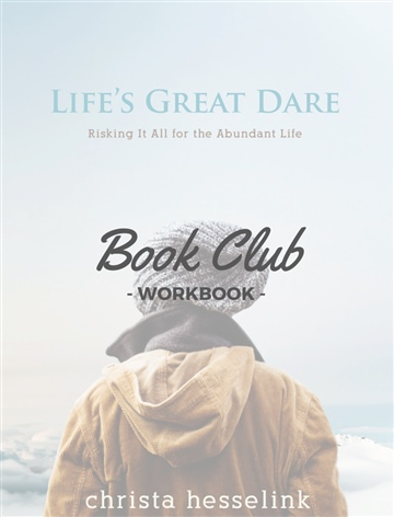 Book Club Workbook for Life's Great Dare by Christa Hesselink