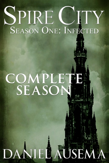 Spire City, Season 1: Infected by Daniel Ausema