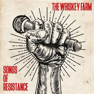 The Whiskey Farm : Songs of Resistance