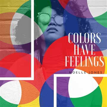 Colors Have Feelings EP by Noelle Jones