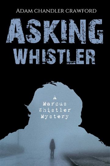 Adam Chandler Crawford : Asking Whistler