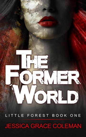 The Former World by Jessica Grace Coleman