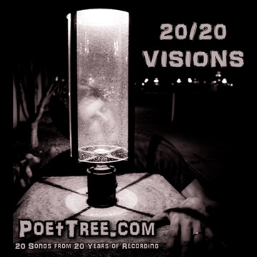PoetTreecom : 20/20 Visions (20 Scripture Songs From 20 Years)