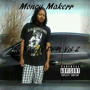 The Way To Do It Vol 2 by Money Makerr